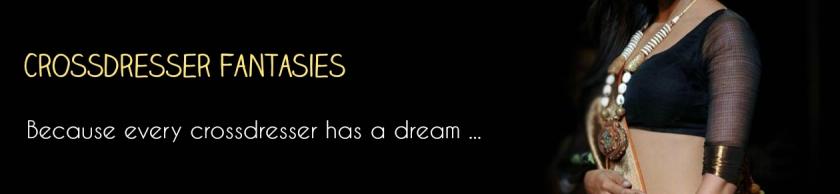 Crossdresser Fantasies: Every crossdresser dreams